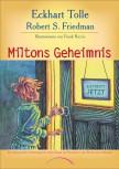 Miltons Geheimnis von Eckhart Tolle und Robert Friedman
