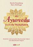 Mit Ayurveda durch die Wechseljahre von Kerstin Rosenberg & Petra Wolfinger