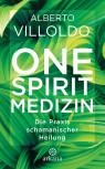 One Spirit Medizin von Alberto Villoldo