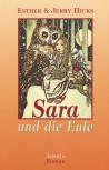 Sara und die Eule von Esther und Jerry Hicks