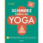 Schmerz lindern mit Yoga von Dulce Jimenez & Antje Schulze
