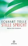 Stille spricht von Eckhart Tolle