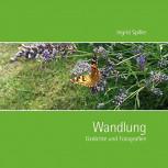 Wandlung: Gedichte und Fotografien von Ingrid Spiller