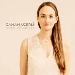 CD Canan Uzerli: İçten Gelen Ses – Die Stimme aus dem Inneren
