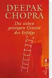 Deepak Chopra - Die sieben geistigen Gesetze des Yoga