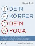 Dein Körper Dein Yoga von Bernie Clark