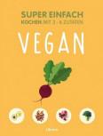 Super einfach - vegan von Jessie Oldfiel