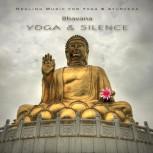 CD von Bhavana: Yoga & Silence